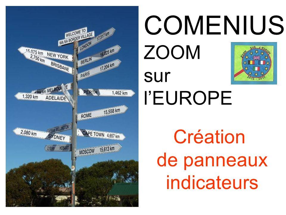 COMENIUS ZOOM sur lEUROPE Création de panneaux indicateurs