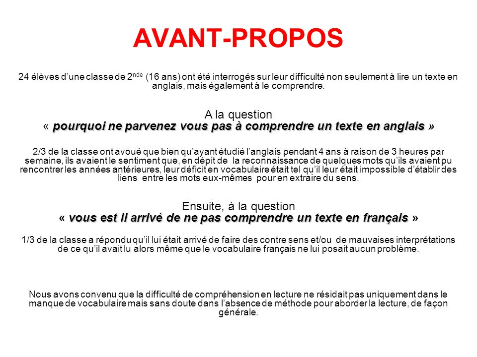 AVANT-PROPOS 24 élèves dune classe de 2 nde (16 ans) ont été interrogés sur leur difficulté non seulement à lire un texte en anglais, mais également à le comprendre.
