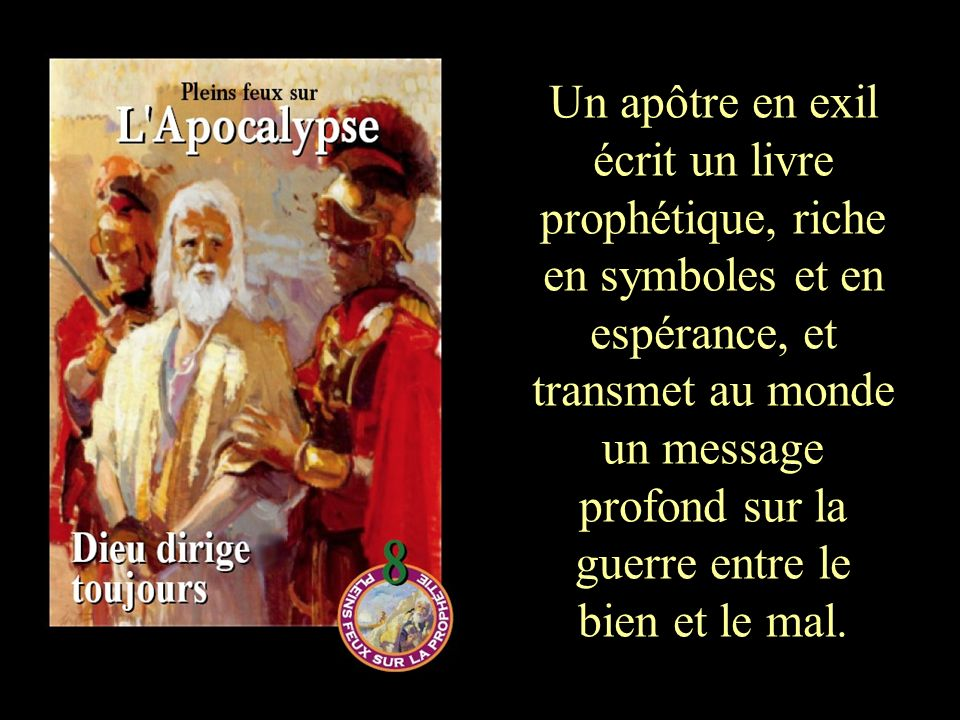 Un apôtre en exil écrit un livre prophétique, riche en symboles et en espérance, et transmet au monde un message profond sur la guerre entre le bien et le mal.