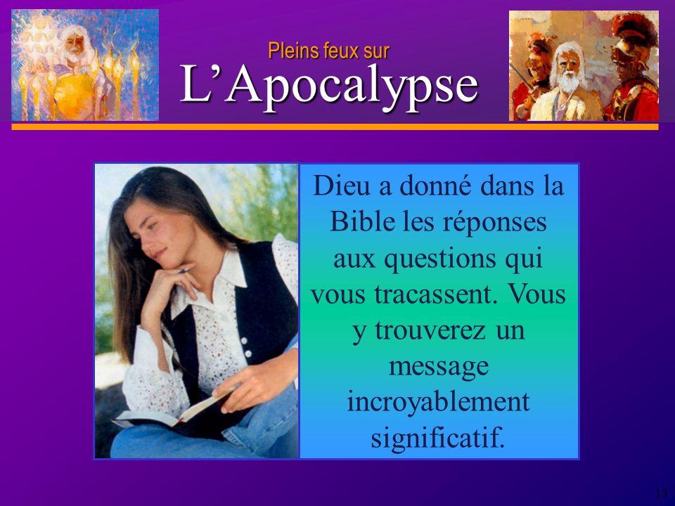 D anie l Pleins feux sur 13 Dieu a donné dans la Bible les réponses aux questions qui vous tracassent.