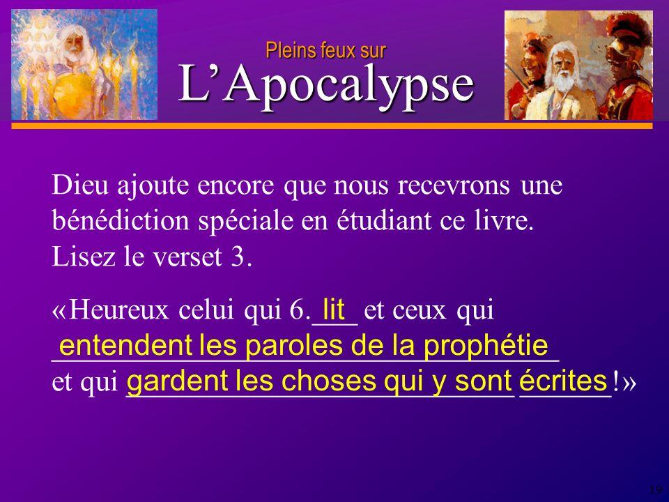 D anie l Pleins feux sur 19 Dieu ajoute encore que nous recevrons une bénédiction spéciale en étudiant ce livre.