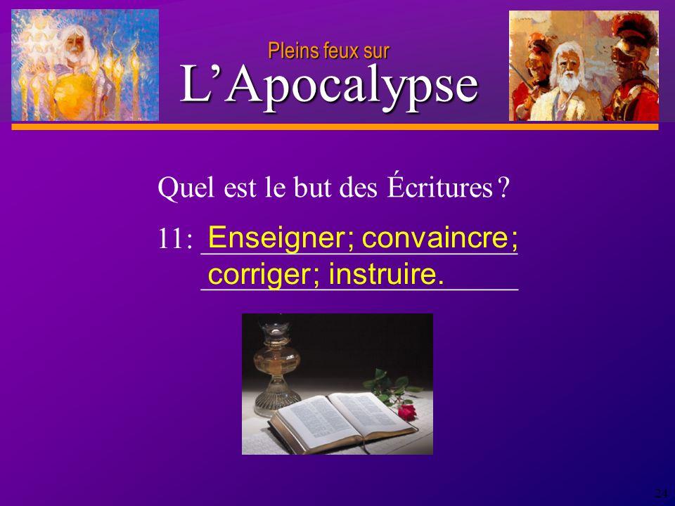 D anie l Pleins feux sur 24 Quel est le but des Écritures .