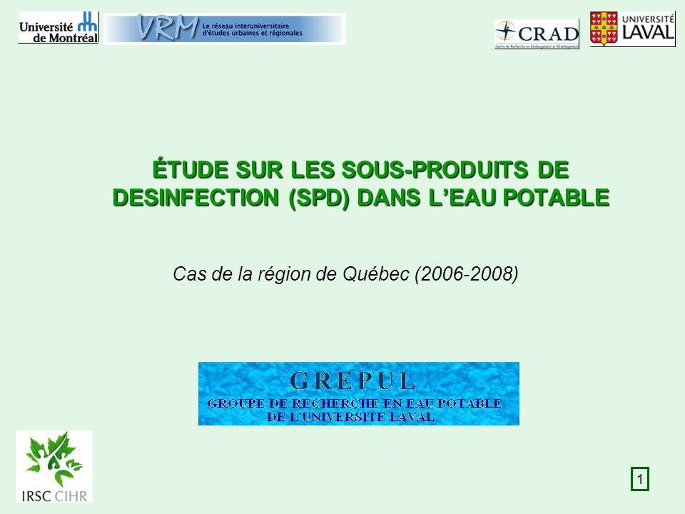 1 ÉTUDE SUR LES SOUS-PRODUITS DE DESINFECTION (SPD) DANS LEAU POTABLE Cas de la région de Québec (2006-2008)
