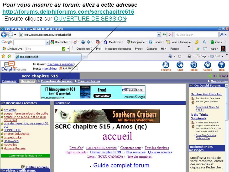 Pour vous inscrire au forum: allez a cette adresse http://forums.delphiforums.com/scrcchapitre515 http://forums.delphiforums.com/scrcchapitre515 -Ensu