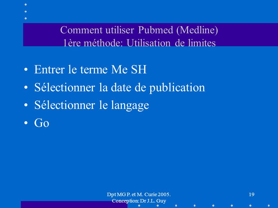 Dpt MG P. et M. Curie 2005. Conception: Dr J.L.