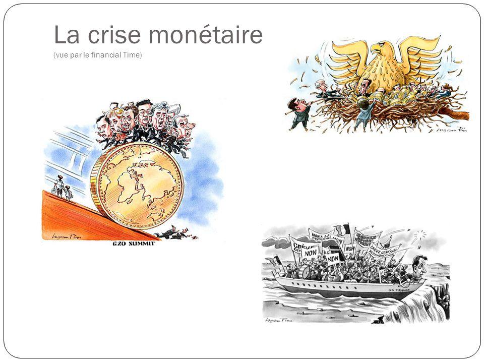 La crise monétaire (vue par le financial Time)
