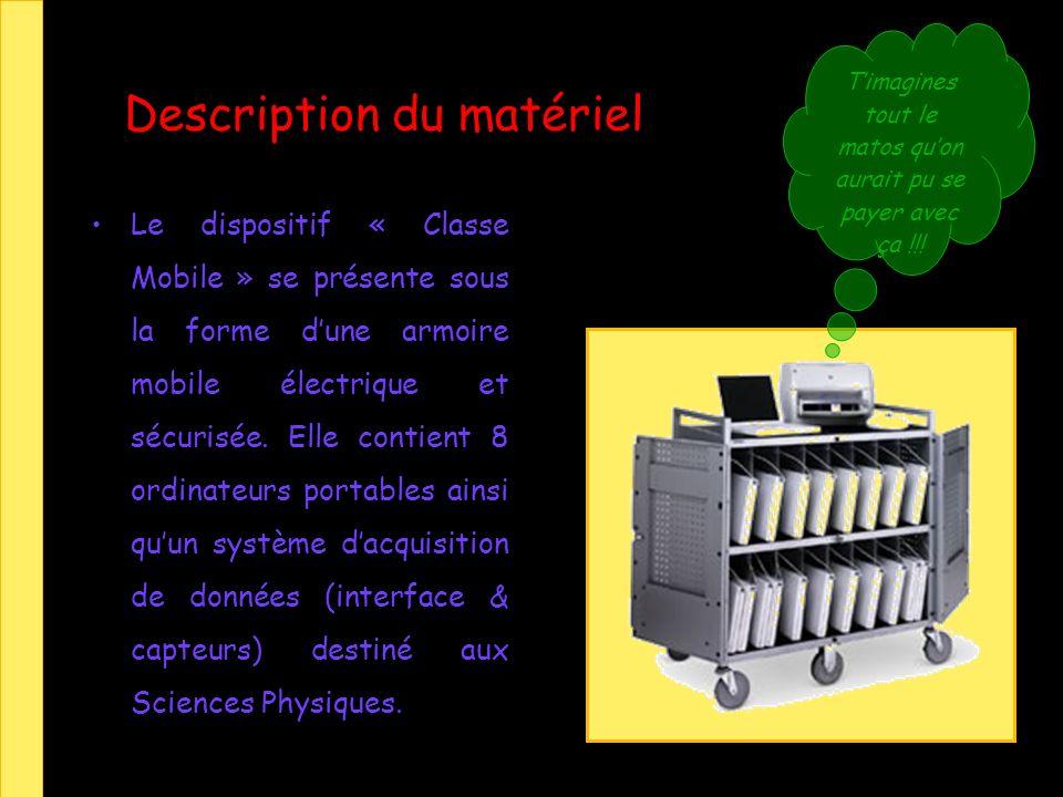 Description du matériel Le dispositif « Classe Mobile » se présente sous la forme dune armoire mobile électrique et sécurisée. Elle contient 8 ordinat
