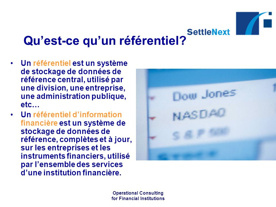 Operational Consulting for Financial Institutions Quest-ce quun référentiel.