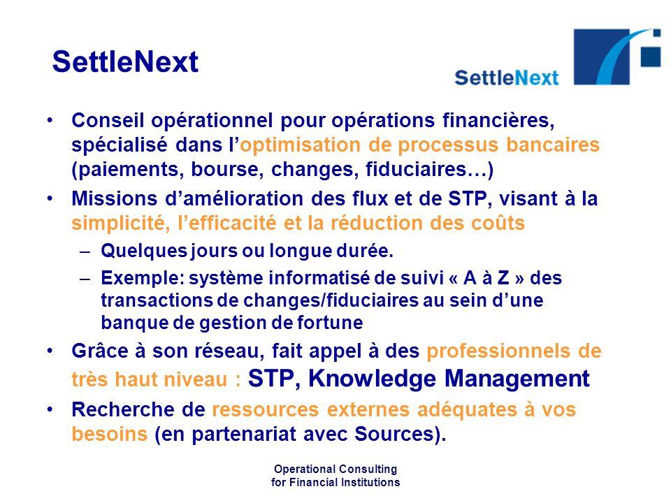 Operational Consulting for Financial Institutions SettleNext Conseil opérationnel pour opérations financières, spécialisé dans loptimisation de proces