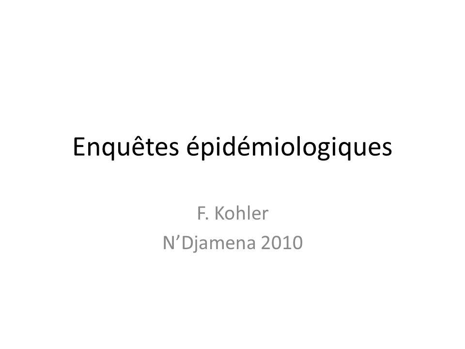 Enquêtes épidémiologiques F. Kohler NDjamena 2010