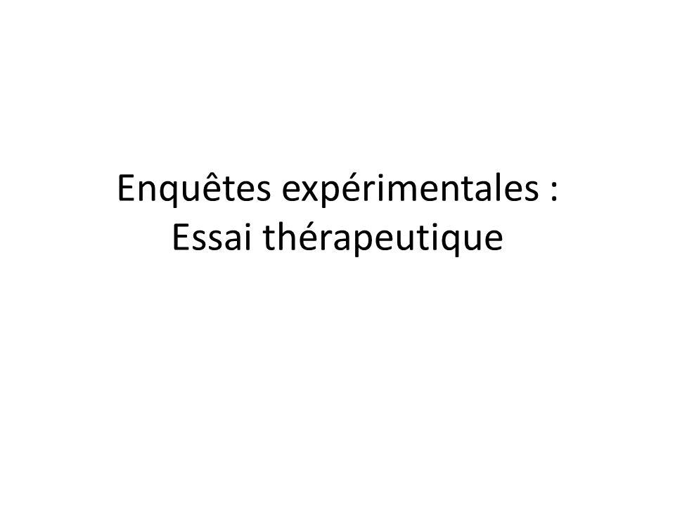 Enquêtes expérimentales : Essai thérapeutique