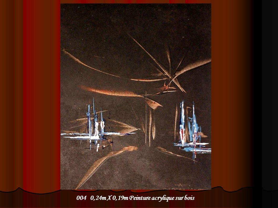 004 0,24m X 0,19m Peinture acrylique sur bois