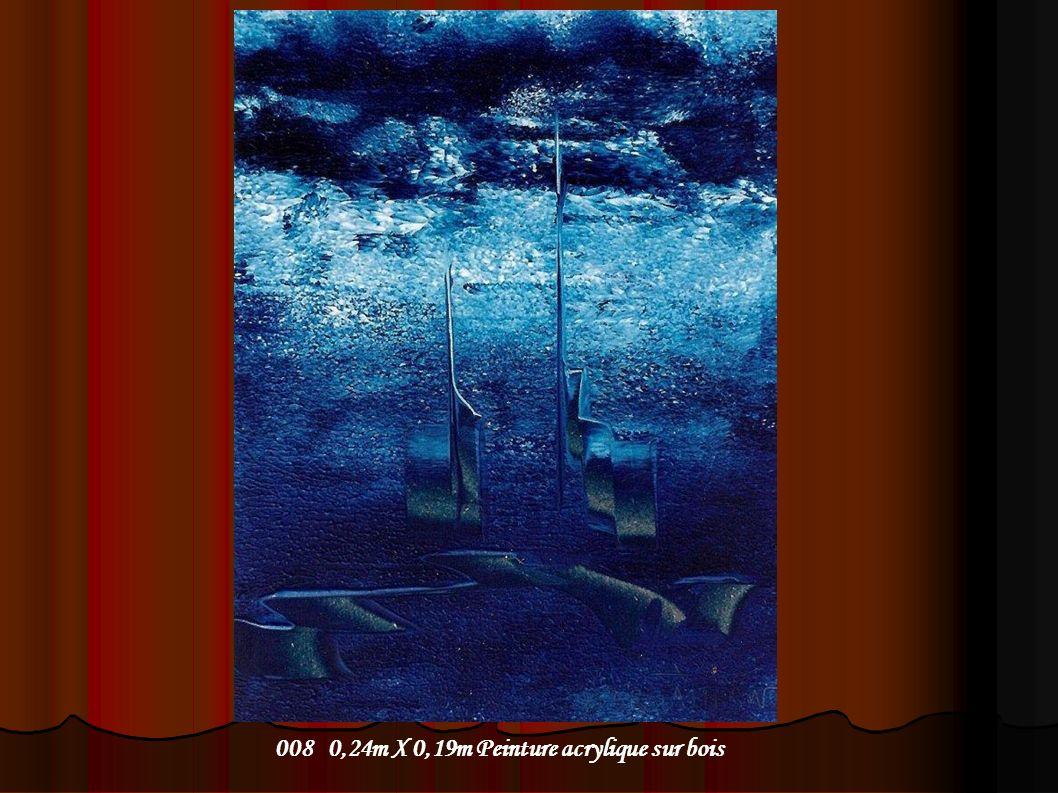008 0,24m X 0,19m Peinture acrylique sur bois