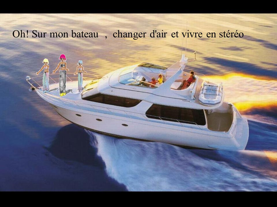 Viens sur mon bateau, oh viens te faire bronzer recto verso