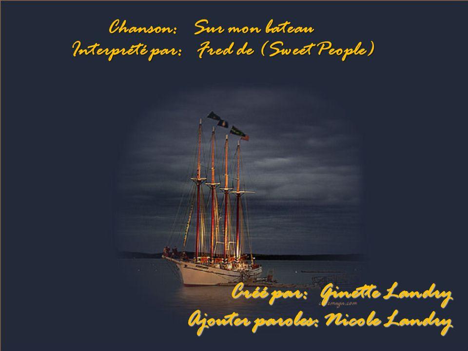 Sur mon bateau, y a tout ce qu il faut Viens sur mon bateau, viens te faire bronzer recto verso Oh.