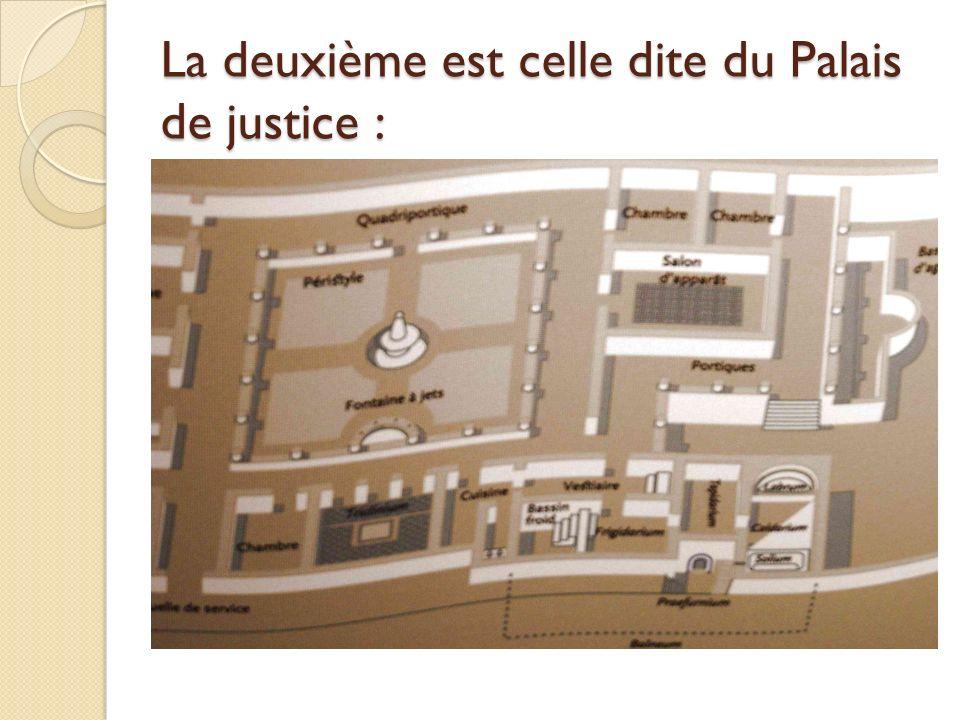 La deuxième est celle dite du Palais de justice :
