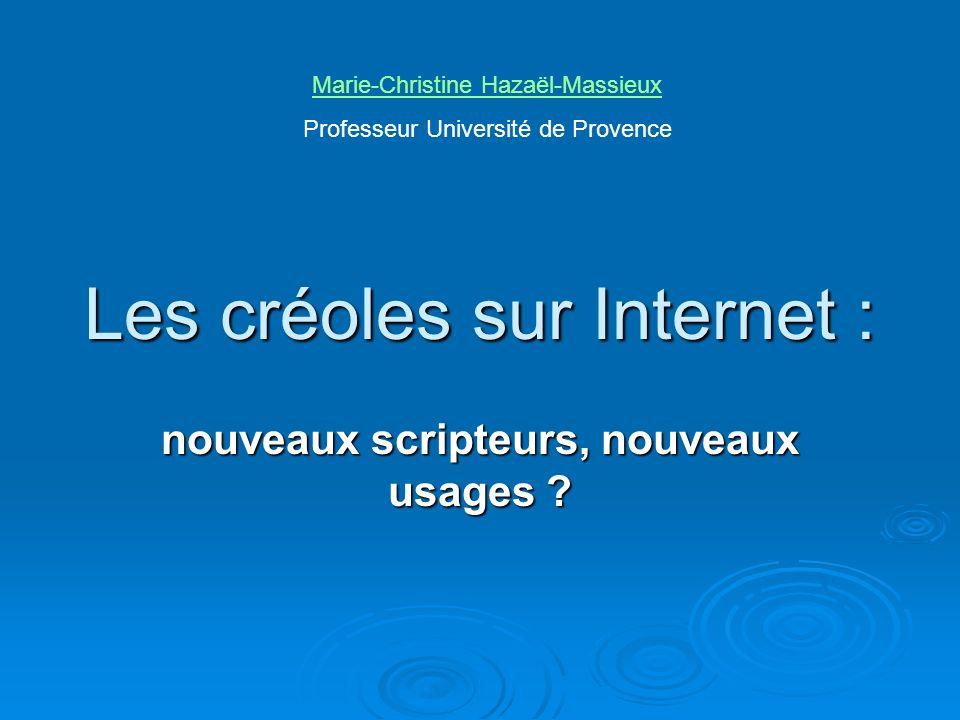 Les forums Volcreole : http://www.volcreole.com/forum/index.php Volcreole : http://www.volcreole.com/forum/index.php http://www.volcreole.com/forum/index.php Forum réunionnais : http://www.forum- reunion.com/ Forum réunionnais : http://www.forum- reunion.com/http://www.forum- reunion.com/http://www.forum- reunion.com/ Forum de kapeskreyol : http://www.palli.ch/~kapeskreyol/forums/ Forum de kapeskreyol : http://www.palli.ch/~kapeskreyol/forums/ http://www.palli.ch/~kapeskreyol/forums/ Et dautres… Et dautres… Le créole est présent dans les forums, mais pas dominant ; une des grandes activités des correspondants : demander la traduction en créole de telle ou telle phrase.