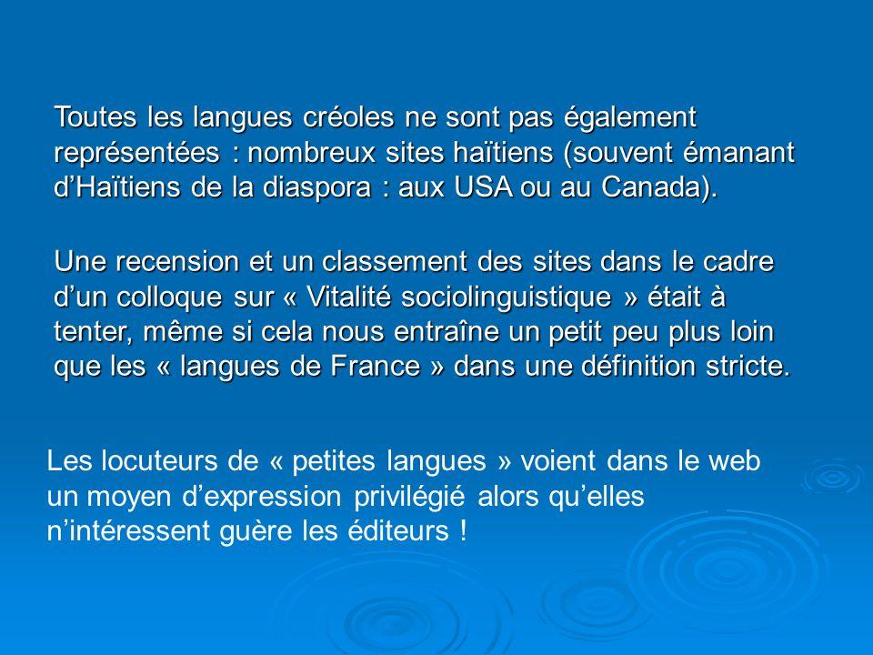 Sites concernant la description des langues créoles Les deux plus riches indéniablement : http://www.palli.ch/~kapeskreyol/index.php (qui comporte de très nombreux textes et jusquà des éléments de cours en créole, cf.
