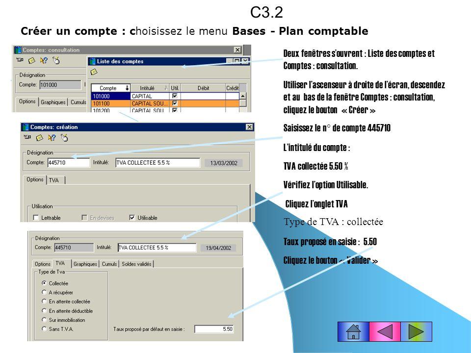 Consulter la liste du plan comptable : Cliquez le bouton « plan comptable » ou choisissez le menu Bases - Plan comptable C3.1 Deux fenêtres souvrent :