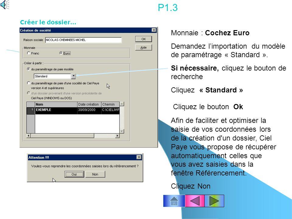P1.2 Cliquez le menu Dossier - Nouveau Saisissez le nom de la société : « votre prénom » « Nom de la société » La composition du nom du répertoire du