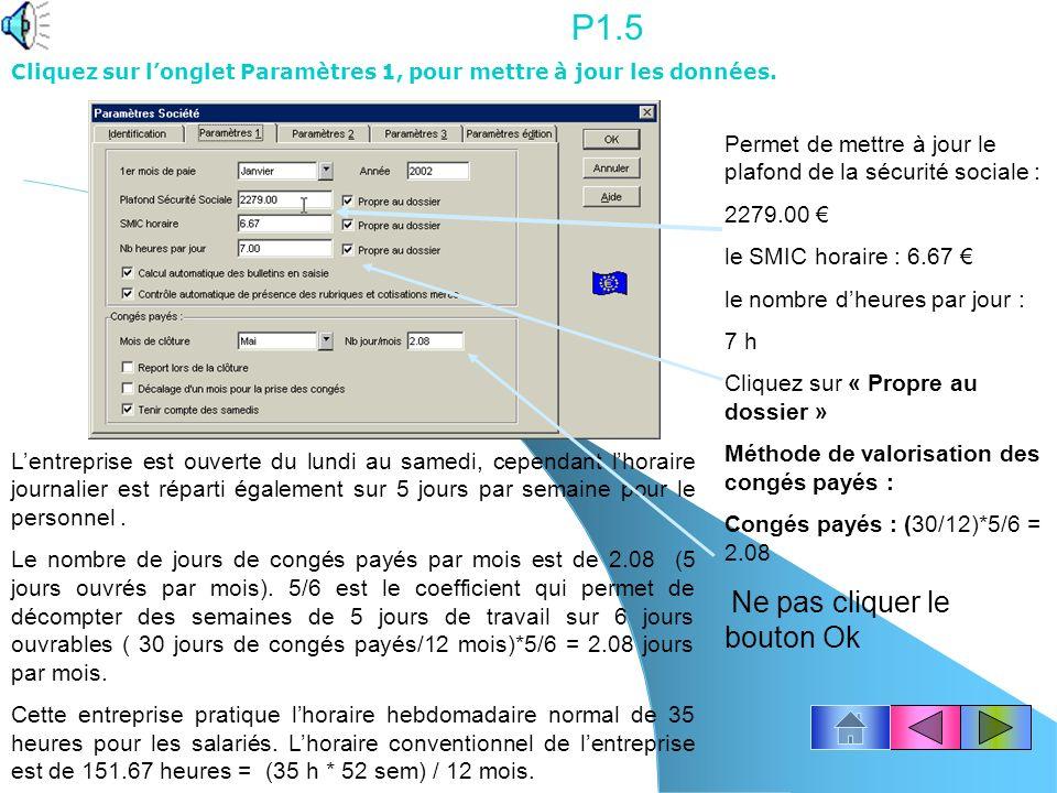 P1.4 Saisissez les paramètres de lentreprise en passant dune rubrique à lautre par la touche de tabulation « TAB ».