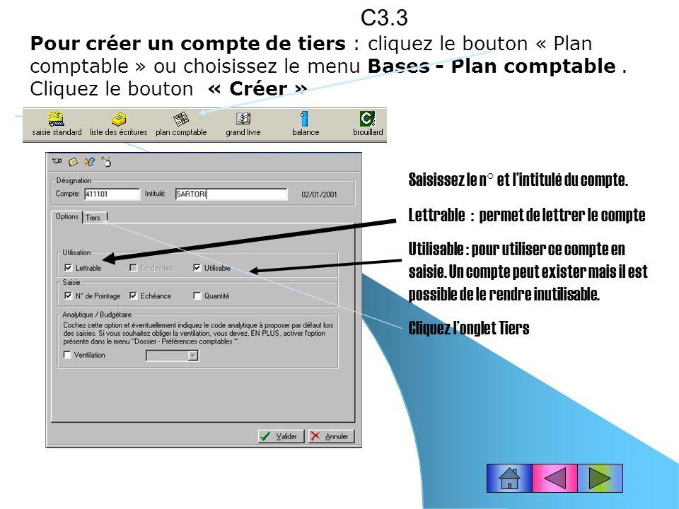 Créer un compte : choisissez le menu Bases - Plan comptable C3.2 Deux fenêtres souvrent : Liste des comptes et Comptes : consultation.