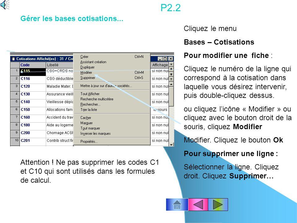 P2.1 Cliquez le menu Bases – Rubriques Pour supprimer une ligne : Sélectionner la ligne. Cliquez droit. Cliquez Supprimer… Gérer les bases rubriques…