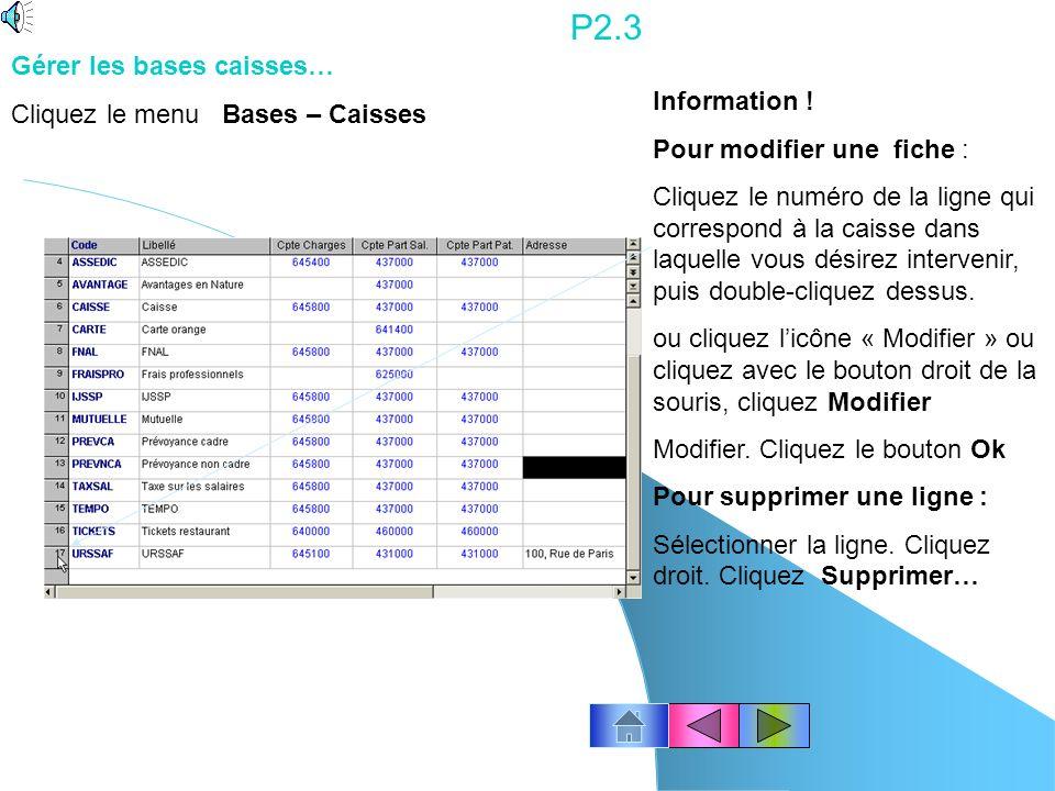 P2.2 Cliquez le menu Bases – Cotisations Pour modifier une fiche : Cliquez le numéro de la ligne qui correspond à la cotisation dans laquelle vous dés