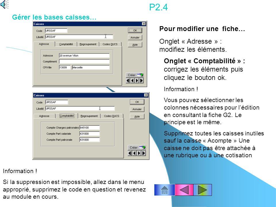 P2.3 Information ! Pour modifier une fiche : Cliquez le numéro de la ligne qui correspond à la caisse dans laquelle vous désirez intervenir, puis doub