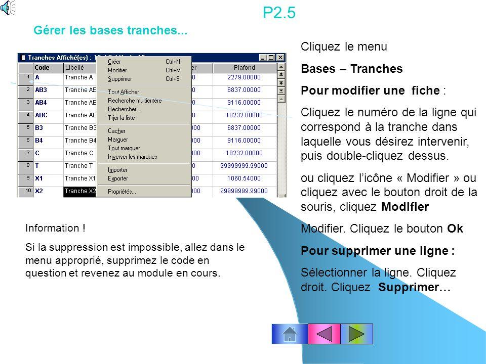 P2.4 Pour modifier une fiche… Onglet « Adresse » : modifiez les éléments. Gérer les bases caisses… Onglet « Comptabilité » : corrigez les éléments pui