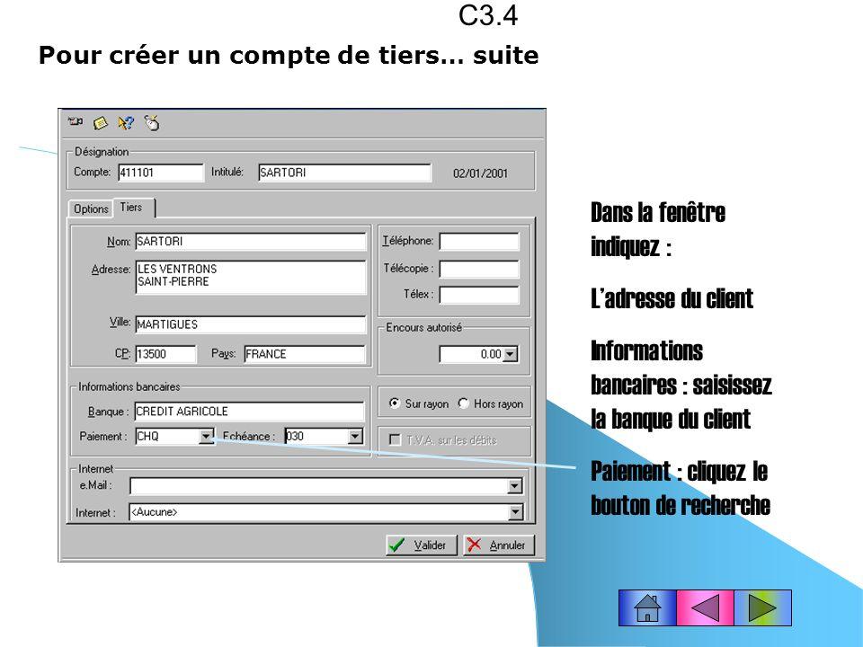 Pour créer un compte de tiers : cliquez le bouton « Plan comptable » ou choisissez le menu Bases - Plan comptable. Cliquez le bouton « Créer » C3.3 Sa