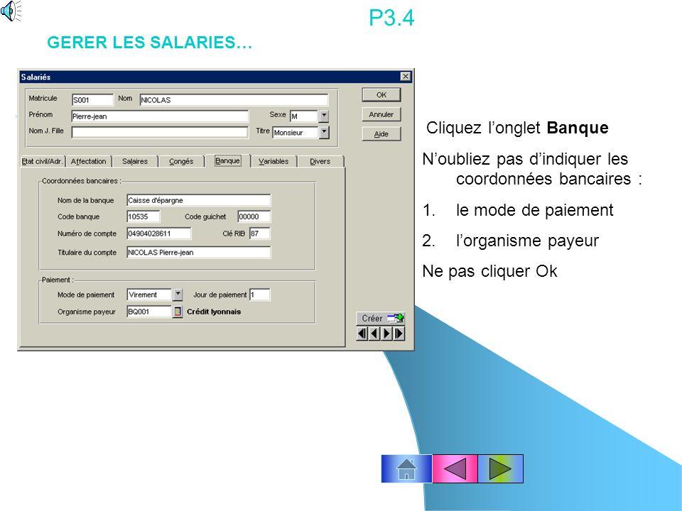 P3.3 Cliquez longlet Salaires Noubliez pas dindiquer : 1.la convention collective 2.le type de paye 3.Uniquement pour un temps partiel, indiquez le nombre dheures effectuées par mois.
