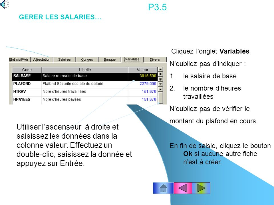 P3.4 Cliquez longlet Banque Noubliez pas dindiquer les coordonnées bancaires : 1.le mode de paiement 2.lorganisme payeur Ne pas cliquer Ok GERER LES SALARIES…