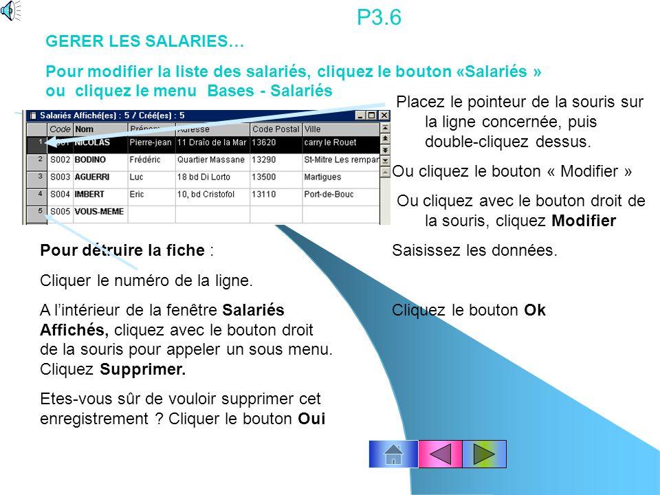 P3.5 Cliquez longlet Variables Noubliez pas dindiquer : 1.le salaire de base 2.le nombre dheures travaillées Noubliez pas de vérifier le montant du pl