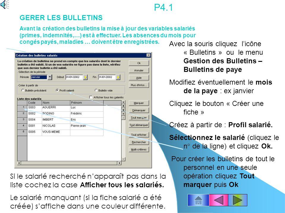 P3.7 Avec la souris cliquez le bouton « Imprimer ». Sélectionnez loption dimpression de votre choix : Fiche du salarié sélectionné ou Liste des salari