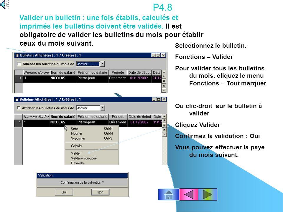 P4.7 Sélectionnez le salarié dont le bulletin de paye est à imprimer. Cliquez le bouton Imprimer Ouvrez le dossier « Documents » Et cliquez « Papier b