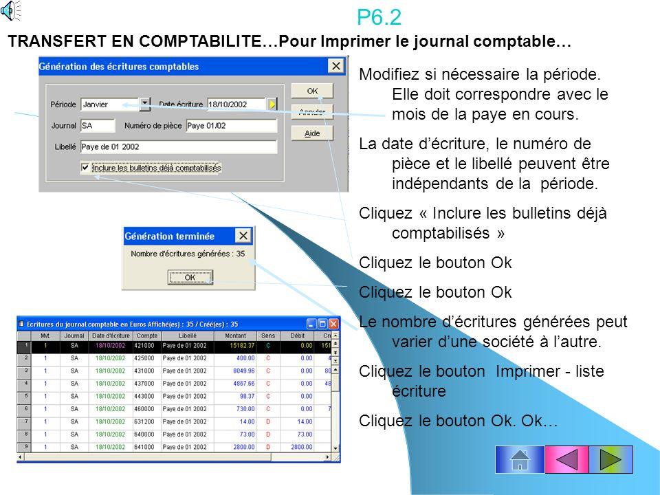 P6.1 Avec la souris, cliquez le menu Traitements – Journal comptable Clic droit de la souris à lintérieur de la fenêtre pour appeler un menu… Cliquez