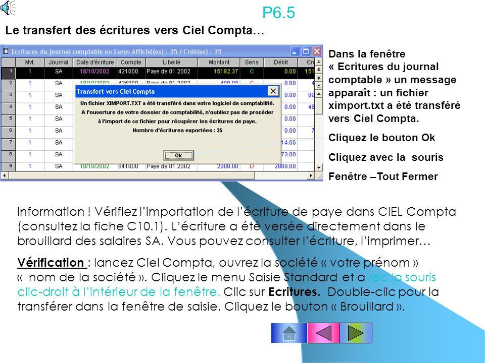 P6.4 2 - Le transfert des écritures vers Ciel Compta… Dans la fenêtre « Sélection dun répertoire », utilisez lascenseur et sélectionnez le répertoire