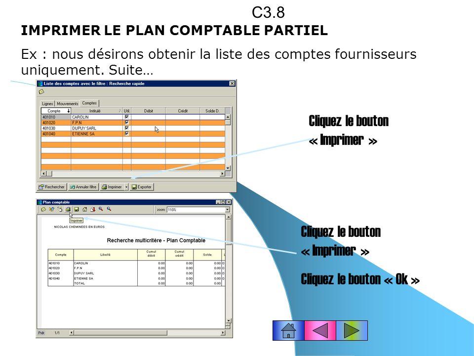 IMPRIMER LE PLAN COMPTABLE PARTIEL Ex : nous désirons obtenir la liste des comptes fournisseurs uniquement C3.7 Choisissez le menu : Traitements – Mul