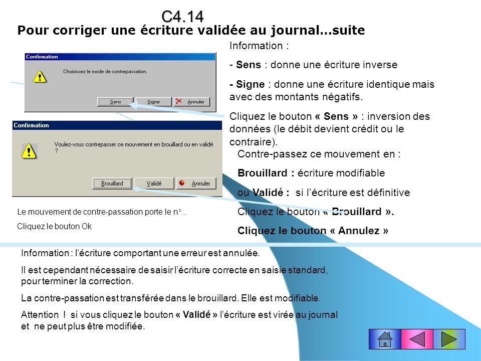 Pour corriger une écriture validée au journal…suiteC4.13 Sélectionnez le journal pour enregistrer la contre-passation : Le journal des OD est proposé par défaut.