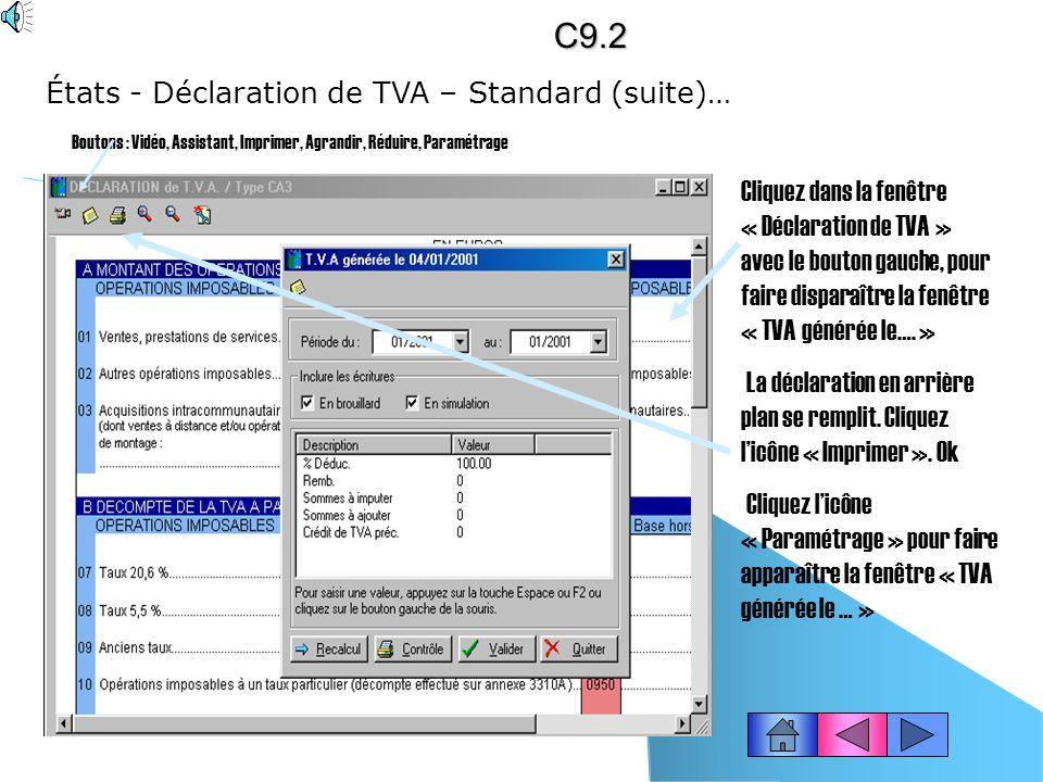 Ciel compta permet déditer chaque mois la déclaration de TVA et dobtenir automatiquement lécriture comptable. Choisissez le menu États - Déclaration d