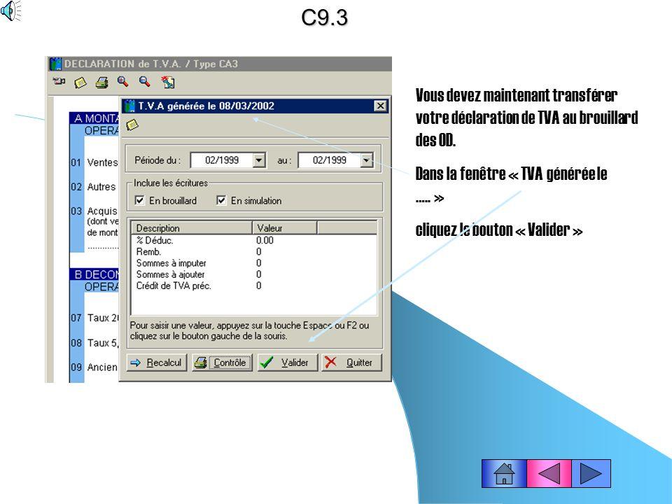 États - Déclaration de TVA – Standard (suite)… Cliquez dans la fenêtre « Déclaration de TVA » avec le bouton gauche, pour faire disparaître la fenêtre « TVA générée le….