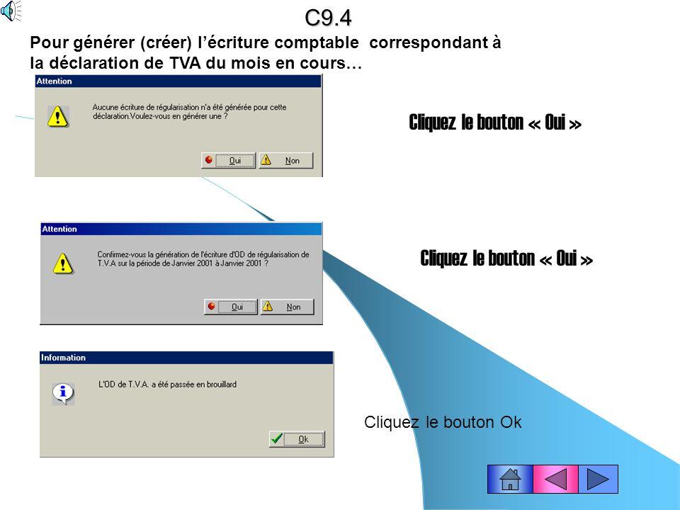 C9.3 Vous devez maintenant transférer votre déclaration de TVA au brouillard des OD. Dans la fenêtre « TVA générée le ….. » cliquez le bouton « Valide