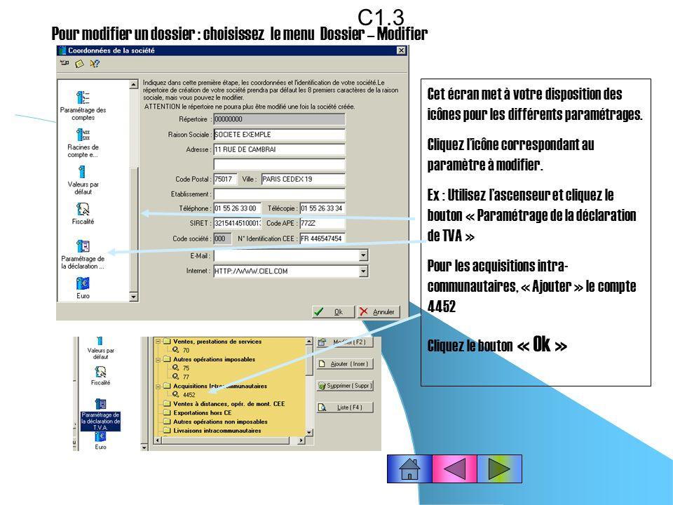C1.2 Mode de création rapide : Seules les principales informations indispensables à la création de votre dossier (monnaie de tenue de votre comptabilité, dates dexercices, raison sociale) sont à renseigner.