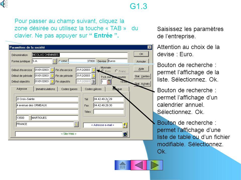 G1.2 DOSSIER - NOUVEAU Dans la zone «Nom de la société», saisissez « Votre prénom » « et le nom de la société » La composition du répertoire « votre prénom » «nom de la société » du dossier est automatique.