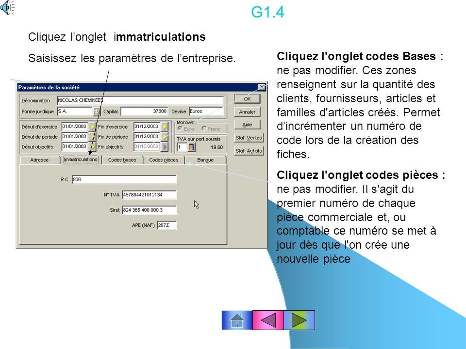 G1.3 Pour passer au champ suivant, cliquez la zone désirée ou utilisez la touche « TAB » du clavier. Ne pas appuyer sur Entrée. Saisissez les paramètr