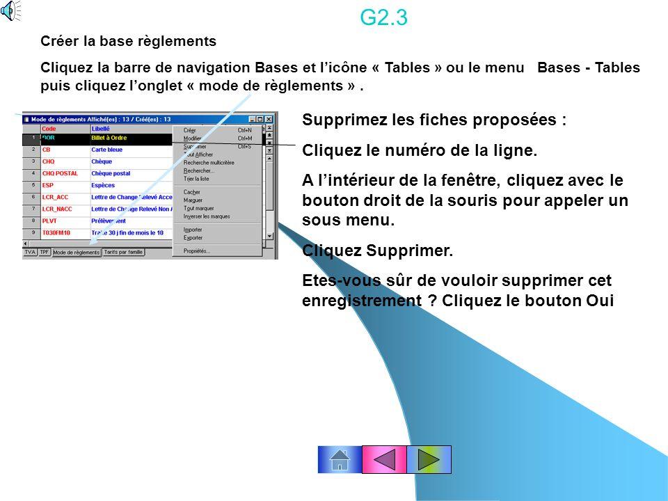 G2.2 ligne 1 : Placez le pointeur de la souris sur la ligne concernée, puis double-cliquez dessus. Ou cliquez licône « Modifier » Ou cliquez avec le b