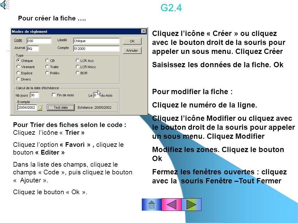 G2.3 Supprimez les fiches proposées : Cliquez le numéro de la ligne. A lintérieur de la fenêtre, cliquez avec le bouton droit de la souris pour appele