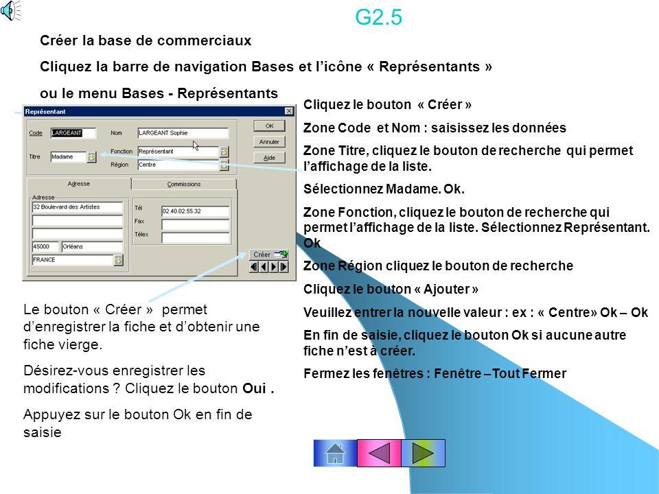 G2.4 Cliquez licône « Créer » ou cliquez avec le bouton droit de la souris pour appeler un sous menu. Cliquez Créer Saisissez les données de la fiche.