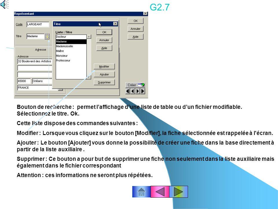G2.6 Pour modifier une fiche : Placez le pointeur de la souris sur la ligne concernée, puis double-cliquez dessus ou cliquez licône « Modifier » ou cl